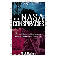 The NASA Conspiracies: The Truth  Behind  the Moon Landings, Censored Photos , and The Face on Mars (English Edition)