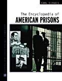 The Encyclopedia of American Prisons, Carl Sifakis, 0816045119