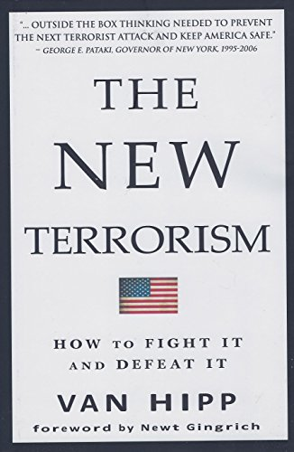 The New Terrorism How to Fight It and Defeat It
