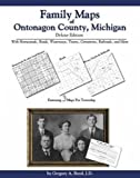 Family Maps of Ontonagon County, Michigan, Deluxe Edition : With Homesteads, Roads, Waterways, Towns, Cemeteries, Railroads, and More, Boyd, Gregory A., 1420310070