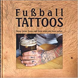Fussball Tattoos 9783000147821 Amazon Com Books