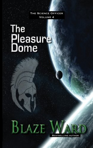 The Pleasure Dome (The Science Officer) (Volume 4)