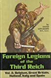 img - for Foreign Legions of the Third Reich : Vol. 2 Volume II - Belgium, Great Britain, Holland, Italy and Spain book / textbook / text book