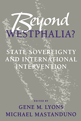 Beyond Westphalia?: National Sovereignty and International Intervention