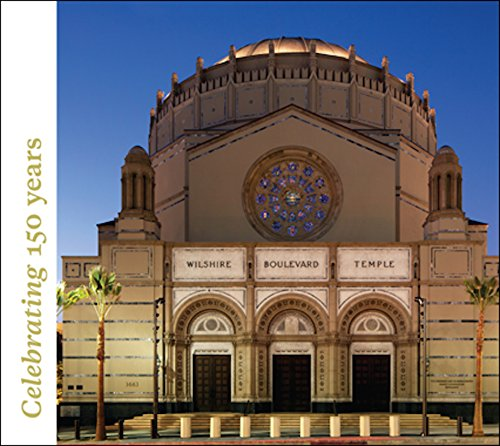 Wilshire Boulevard Temple: Renovation: Our History as Part of the Fabric of Los Angeles por Tom Bonner