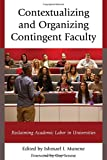 img - for Contextualizing and Organizing Contingent Faculty: Reclaiming Academic Labor in Universities book / textbook / text book