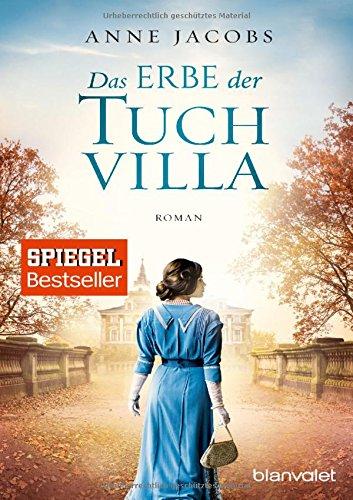Das Erbe der Tuchvilla: Roman (Die Tuchvilla-Saga, Band 3)