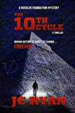 The Tenth Cycle: A Thriller (A Rossler Foundation Mystery) (Volume 1) by  J C Ryan in stock, buy online here