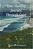 img - for Your Healing Journey Through Grief: A Practical Guide to Grief Management book / textbook / text book