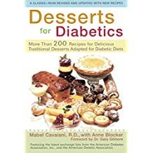 Desserts for Diabetics: 200 Recipes for Delicious Traditional Desserts Adapted for Diabetic Diets, Revised and Updated