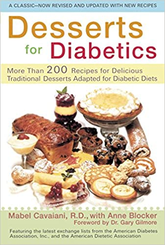Desserts for diabetics 200 recipes for delicious traditional desserts for diabetics 200 recipes for delicious traditional desserts adapted for diabetic diets revised and updated mabel cavaiani anne blocker forumfinder Gallery