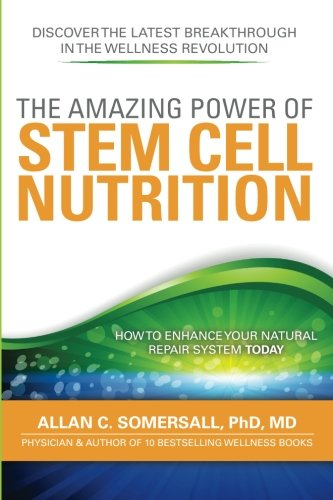 The Amazing Power of STEM CELL NUTRITION: How to