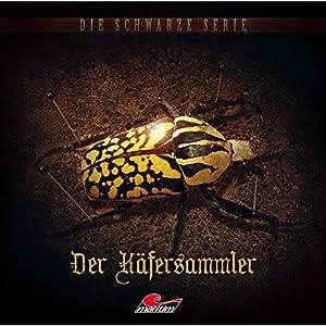 Der Käfersammler (Die schwarze Serie 8) Hörspiel