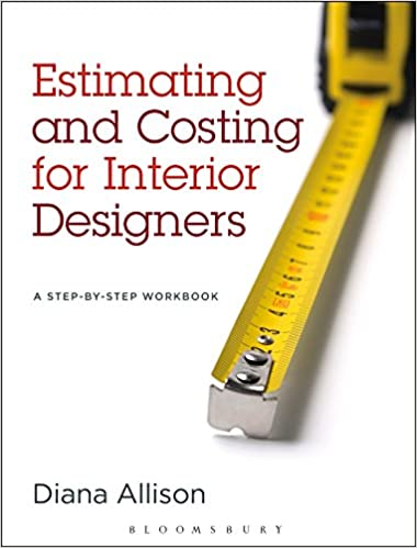 Estimating And Costing For Interior Designers A Step By Workbook First Edition