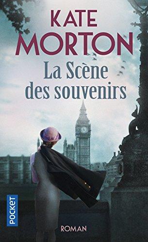 La Scène des souvenirs Poche – 7 mai 2014 Kate MORTON Anne-Sylvie HOMASSEL Pocket 2266244809