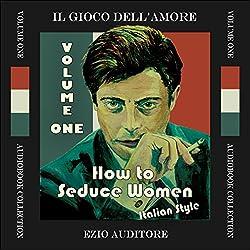 How to Seduce Women Italian Style