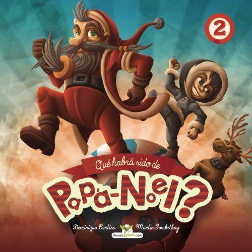 Que habra sido de Papa Noel? (Spanish Edition) [Dominique Curtiss] (Tapa Blanda)