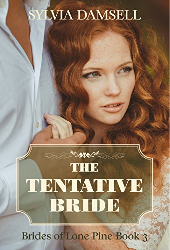 The Tentative Bride (Brides of Lone Pine Book 3)