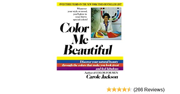 Color me beautiful discover your natural beauty through the colors color me beautiful discover your natural beauty through the colors that make you look great and feel fabulous kindle edition by carole jackson fandeluxe Choice Image