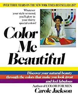 Color me beautiful discover your natural beauty through the colors color me beautiful discover your natural beauty through the colors that make you look great fandeluxe Choice Image