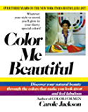 Color Me Beautiful: Discover Your Natural Beauty Through the Colors That Make You Look Great and Feel Fabulous (English…