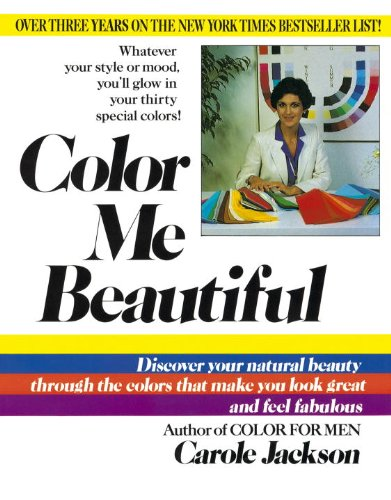 Color Me Beautiful: Discover Your Natural Beauty Through the Colors That Make You Look Great and Feel Fabulous ()