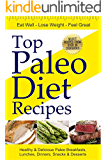 Top Paleo Diet Recipes: 44 Healthy & Delicious Paleo Breakfasts, Lunches, Dinners, Snacks & Desserts