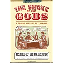The Smoke of the Gods: A Social History of Tobacco