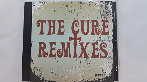 The Cure Remixes Import Rare (The Cure Boys Don T Cry Cd)
