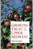 img - for Growing Fruit in the Upper Midwest book / textbook / text book