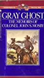 img - for Gray Ghost: The Memoirs of Col. John S. Mosby book / textbook / text book