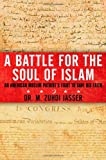 A Battle for the Soul of Islam, M. Zuhdi Jasser, 1451657943