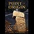 Point of Origin: Gobekli Tepe and the Spiritual Matrix for the World's Cosmologies