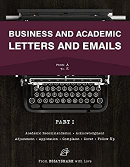 How to Write Letters for All Occasions: Letter Writing Book for Dummies and Pros. Seven Guides on Writing Application, Complaint, Cover and Other Letters. ... and Academic Letters and Emails 1) by [EssayShark]