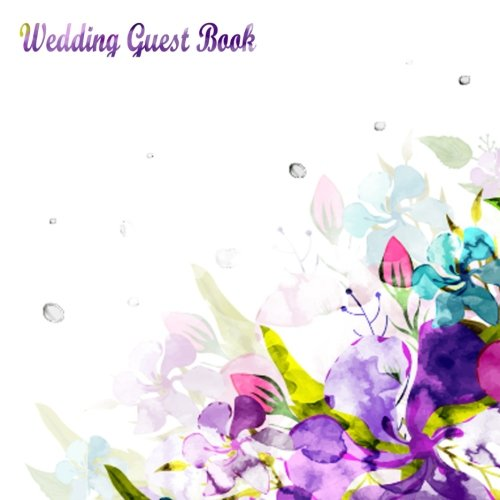 Wedding Guest Book: Wedding Guest Sign In Book.Good for over 290 Guests, Use As You Wish For Wedding Guest ... and Groom,Guest Registry Book (Volume 4) PDF