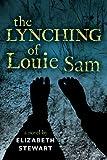 The Lynching of Louie Sam, Elizabeth Stewart, 1554514398