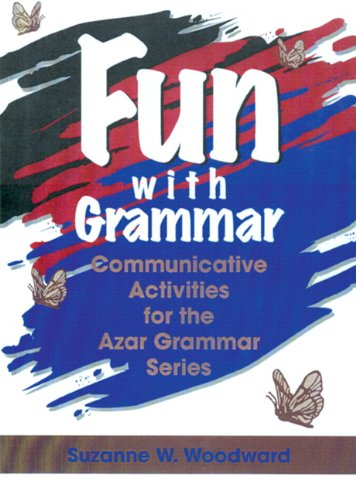 - Fun with Grammar: Communicative Activities for the Azar Grammar Series, Teacher's Resource Book