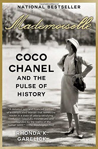 Mademoiselle: Coco Chanel and the Pulse of History by Rhonda K. Garelick (2015-07-14)