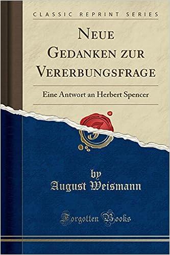 Book Neue Gedanken zur Vererbungsfrage: Eine Antwort an Herbert Spencer (Classic Reprint)