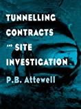Tunnelling Contracts and Site Investigation, P. B. Attewell, 0419191402