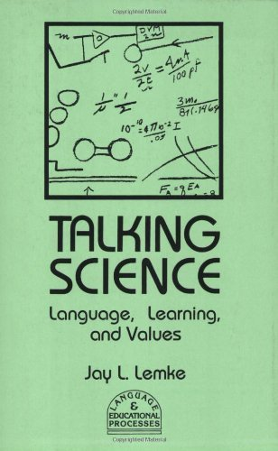 Talking Science: Language, Learning, and Values (Language and Educational Processes) Pdf