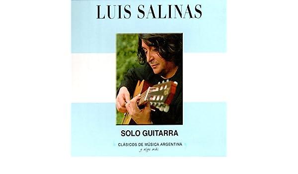 Clásicos de Música Argentina, Y Algo Más (Sólo Guitarra) de Luis ...