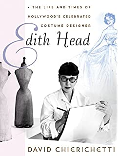 196c0a0ed2 Edith Head  The Life and Times of Hollywood s Celebrated Costume Designer