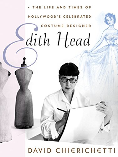 Edith Head: The Life and Times of Hollywood's Celebrated Costume (Edith Head Costume Pictures)
