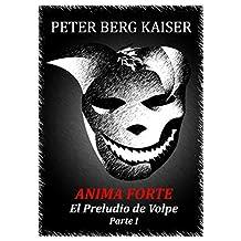 ANIMA FORTE: El Preludio de Volpe (Spanish Edition)