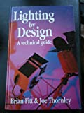 Lighting by Design, Brian Fitt and Joe Thornley, 0240513312