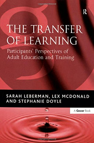 The Transfer of Learning: Participants' Perspectives of Adult Education and Training