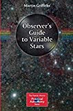 Observer's Guide to Variable Stars (The Patrick Moore Practical Astronomy Series)