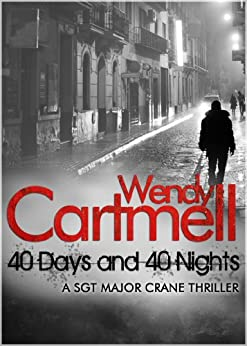 40 Days 40 Nights (Sgt Major Crane Crime Thrillers Book 2) by [Cartmell, Wendy]