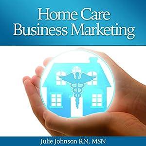 Home Care Business Marketing Audiobook
